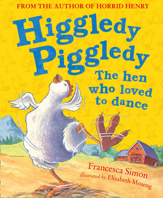 Picture of Higgledy Piggledy the Hen Who Loved to Dance