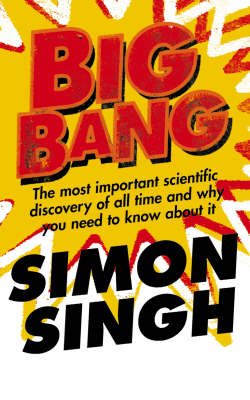 Picture of Big Bang: The Most Important Scientific Discovery of All Time and Why You Need to Know About it