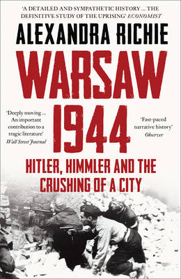 Picture of Warsaw 1944: Hitler, Himmler and the Crushing of a City