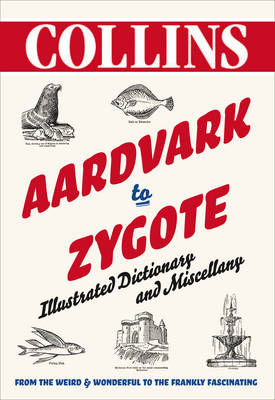 Picture of Aardvark to Zygote: Illustrated Dictionary with Sundry Articles and Diverse Supplements