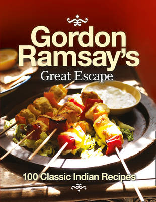 Picture of Gordon Ramsay's Great Escape: 100 Classic Indian Recipes