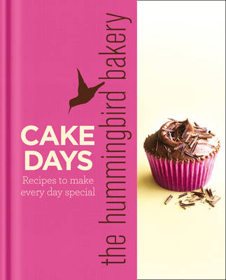 Picture of The Hummingbird Bakery Cake Days: Recipes to Make Every Day Special