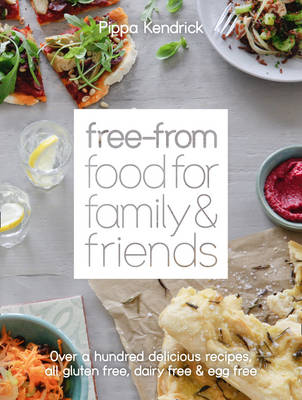 Picture of The Free-from Food for Family and Friends: Over a Hundred Delicious Recipes, All Gluten-free, Dairy-free and Egg-free