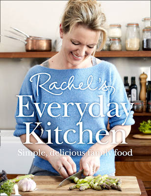 Picture of Rachel's Everyday Kitchen: Simple, Delicious Family Food