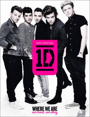 Picture of One Direction: Where We Are (100% Official): Our Band, Our Story