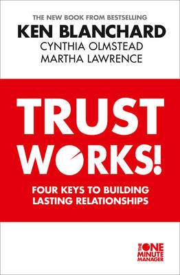 Picture of Trust Works: Four Keys to Building Lasting Relationships