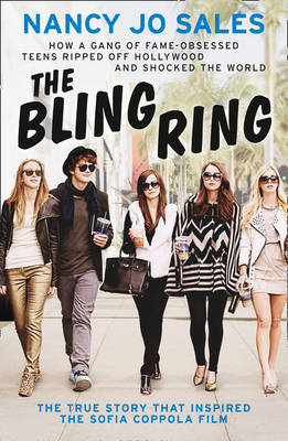 Picture of The Bling Ring: How a Gang of Fame-obsessed Teens Ripped Off Hollywood and Shocked the World