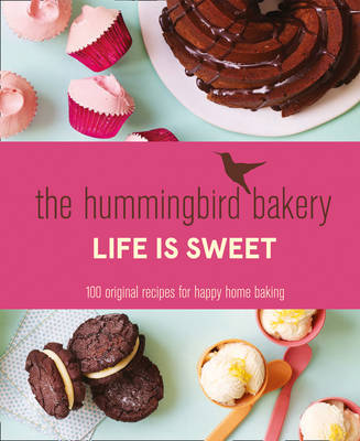 Picture of The Hummingbird Bakery Life is Sweet: 100 Original Recipes for Happy Home Baking
