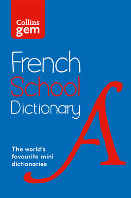 Picture of Collins GEM French School Dictionary: Trusted Support for Learning, in a Mini-Format