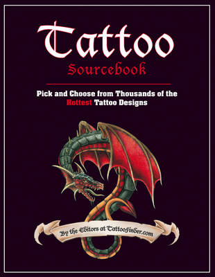 Picture of Tattoo Sourcebook: Pick and Choose from Thousands of the Hottest Tattoo Designs