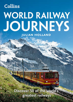 Picture of World Railway Journeys: Discover 50 of the World's Greatest Railways