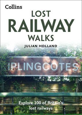 Picture of Lost Railway Walks: Explore 100 of Britain's Lost Railways