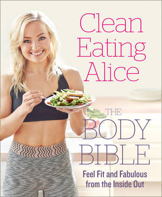 Picture of Clean Eating Alice: Feel Fit and Fabulous from the Inside Out