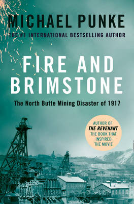 Picture of Fire and Brimstone: The North Butte Mining Disaster of 1917