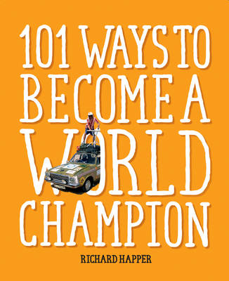 Picture of 101 Ways to Become a World Champion: The Most Weird and Wonderful Championships from Around the Globe