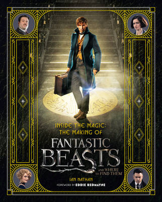 Picture of Inside the Magic: The Making of Fantastic Beasts and Where to Find Them