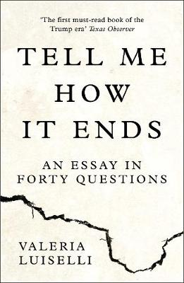 Picture of Tell Me How it Ends: An Essay in Forty Questions