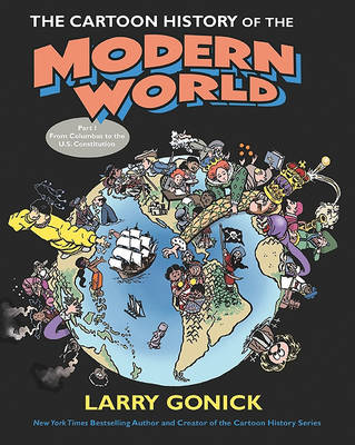 Picture of The Cartoon History of the Modern World: From Columbus to the U.S. Constitution: Part 1
