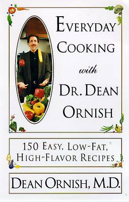 Picture of Everyday Cooking with Dr. Dean Ornish: 150 Easy, Low-Fat, High-Flavor Recipes