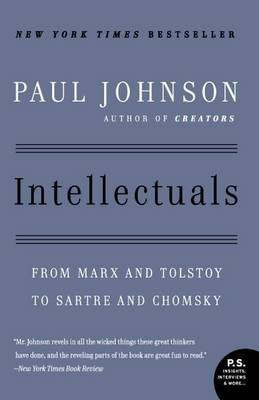 Picture of Intellectuals: From Marx and Tolstoy to Sartre and Chomsky