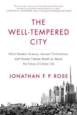 Picture of The Well-Tempered City: What Modern Science, Ancient Civilizations, and Human Nature Teach Us About the Future of Urban Life