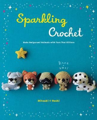 Amigurumi Animals Annie Obaachan : Crafts & Hobbies - Sparkling Crochet: Make Amigurumi ...