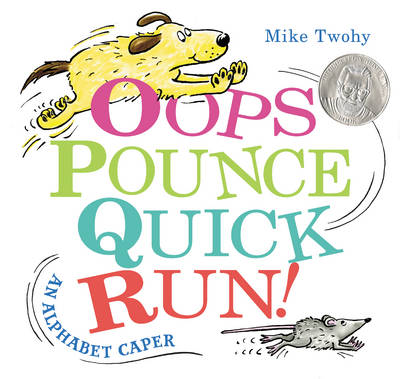 Picture of Oops, Pounce, Quick, Run!: An Alphabet Caper