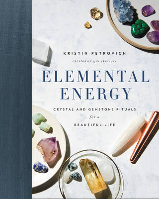 Picture of Elemental Energy: Crystal and Gemstone Rituals for a Beautiful Life