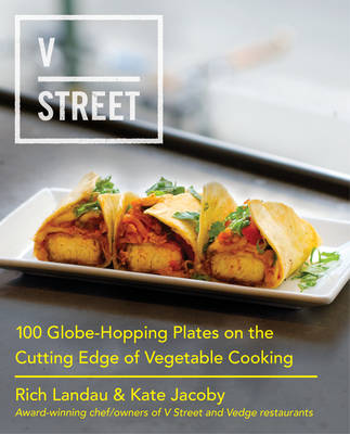 Picture of V Street: 100 Globe-Hopping Plates on the Cutting Edge of Vegetable Cooking