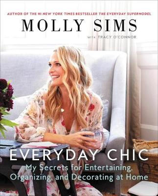Picture of Everyday Chic: My Secrets for Entertaining, Organizing, and Decorating at Home