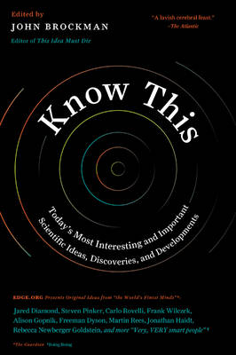 Picture of Know This: Today's Most Interesting and Important Scientific Ideas, Discoveries, and Developments