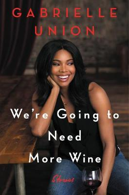 Picture of We're Going to Need More Wine: Stories That are Funny, Complicated, and True