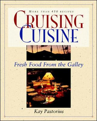 Picture of Cruising Cuisine: Fresh Food from the Galley