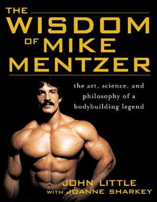 Picture of The Wisdom of Mike Mentzer: The Art, Science and Philosophy of a Bodybuilding Legend