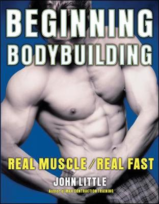 Picture of Beginning Bodybuilding: Real Muscle, Real Fast