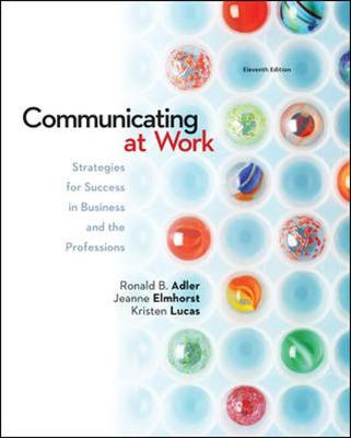 Picture of Communicating at Work: Strategies for Success in Business and the Professions