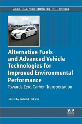 Picture of Alternative Fuels and Advanced Vehicle Technologies for Improved Environmental Performance: Towards Zero Carbon Transportation