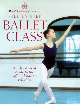 Picture of Step-by-step Ballet Class: Illustrated Guide to the Official Ballet Syllabus