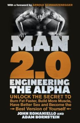 Picture of Man 2.0: Engineering the Alpha: Unlock the Secret to Burn Fat Faster, Build More Muscle, Have Better Sex and Become the Best Version of Yourself