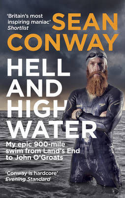 Picture of Hell and High Water: My Epic 900-Mile Swim from Land's End to John O'Groats