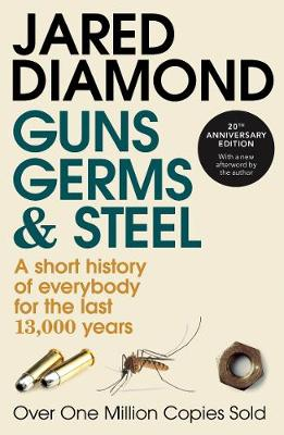 Picture of Guns, Germs and Steel: A Short History of Everbody for the Last 13000 Years
