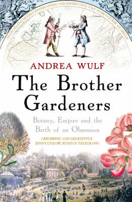 Picture of The Brother Gardeners: Botany, Empire and the Birth of an Obsession