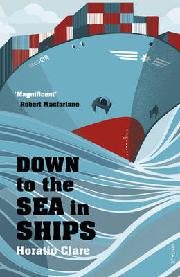 Picture of Down To The Sea In Ships: Of Ageless Oceans and Modern Men