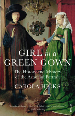 Picture of Girl in a Green Gown: The History and Mystery of the Arnolfini Portrait