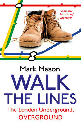 Picture of Walk the Lines: The London Underground, Overground