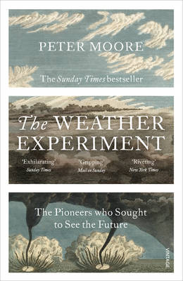 Picture of The Weather Experiment: The Pioneers Who Sought to See the Future