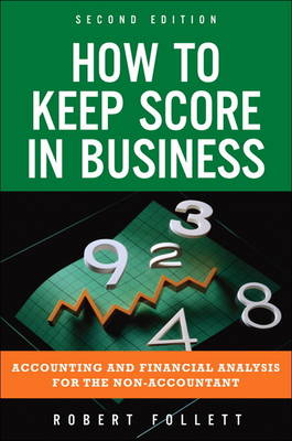 Picture of How to Keep Score in Business: Accounting and Financial Analysis for the Non-Accountant