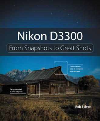 Picture of Nikon D3300: From Snapshots to Great Shots