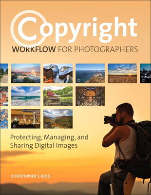 Picture of Copyright Workflow for Photographers: Protecting, Managing, and Sharing Digital Images