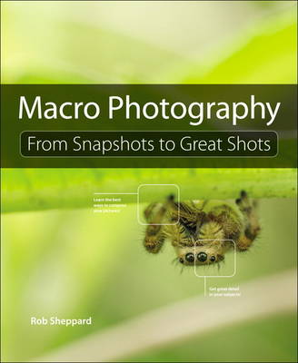 Picture of Macro Photography: From Snapshots to Great Shots